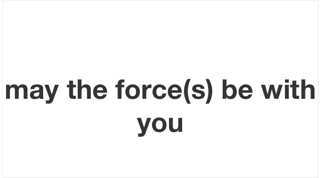 may the force(s) be withyou