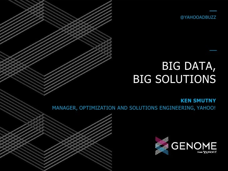 @YAHOOADBUZZ                                BIG DATA,                           BIG SOLUTIONS                             ...