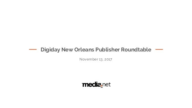 Digiday New Orleans Publisher Roundtable November 13, 2017