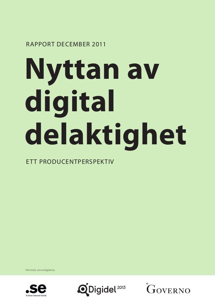 RappoRt decembeR 2011Nyttan avdigitaldelaktighetet t pRoducentpeRspektivHemsida: www.digidel.se