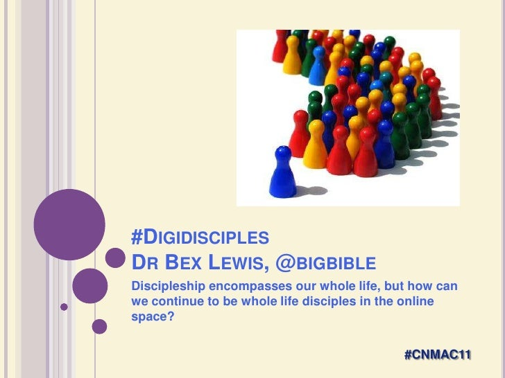 #DigidisciplesDr Bex Lewis, @bigbible<br />Discipleship encompasses our whole life, but how can we continue to be whole li...
