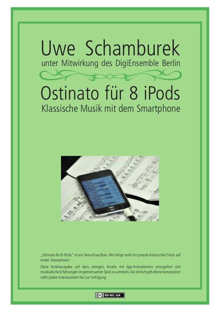 """Uwe Schamburekunter Mitwirkung des DigiEnsemble BerlinOstinato für 8 iPodsKlassische Musik mit dem Smartphone""""Ostinato für..."""