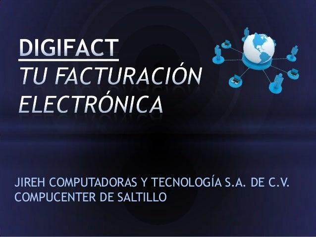 JIREH COMPUTADORAS Y TECNOLOGÍA S.A. DE C.V. COMPUCENTER DE SALTILLO