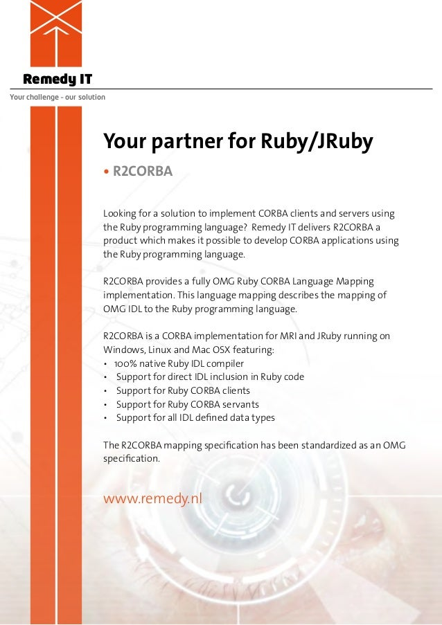 Remedy ITYour challenge – our solution                            Your partner for Ruby/JRuby                            •...