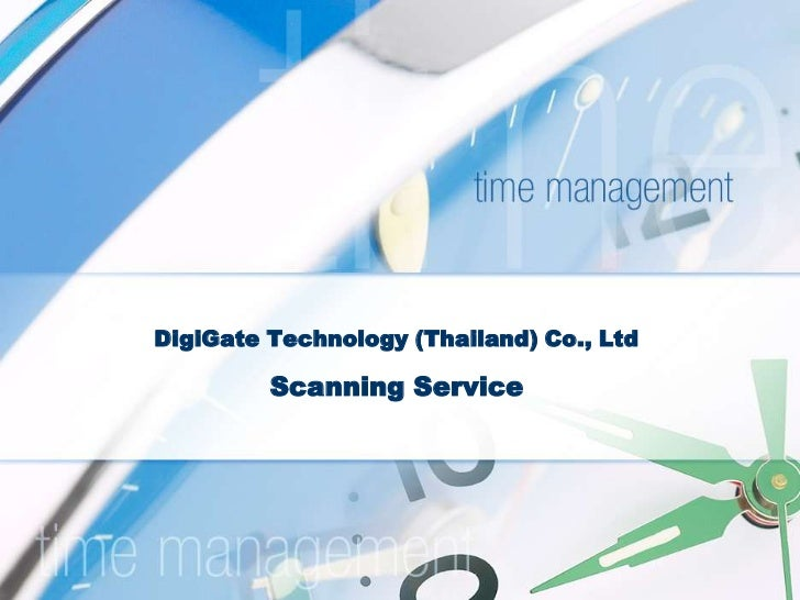 DigiGate Technology (Thailand) Co., Ltd         Scanning Service