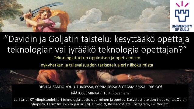 """""""Davidin ja Goljatin taistelu: kesyttääkö opettaja teknologian vai jyrääkö teknologia opettajan?"""" DIGITALISAATIO KOULUTUKS..."""