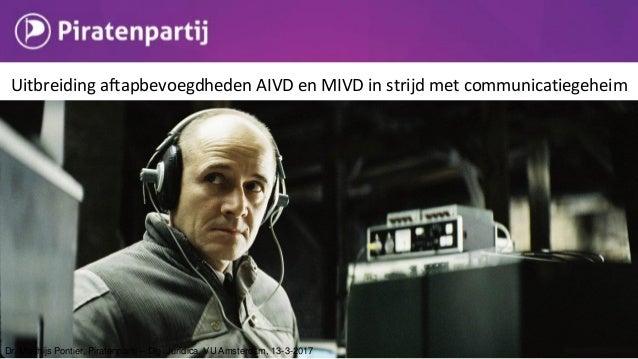 Downloadverbod Alleen te handhaven door: 1. Censuur 2. Massa-surveillance Dr. Matthijs Pontier, Piratenpartij – Digi Jurid...