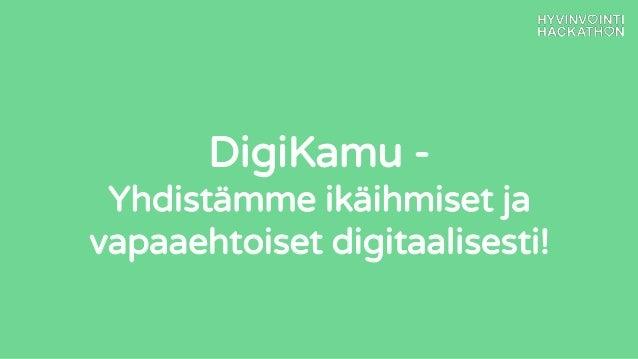 DigiKamu - Yhdistämme ikäihmiset ja vapaaehtoiset digitaalisesti!