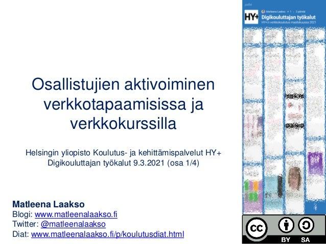 Osallistujien aktivoiminen verkkotapaamisissa ja verkkokurssilla Helsingin yliopisto Koulutus- ja kehittämispalvelut HY+ D...