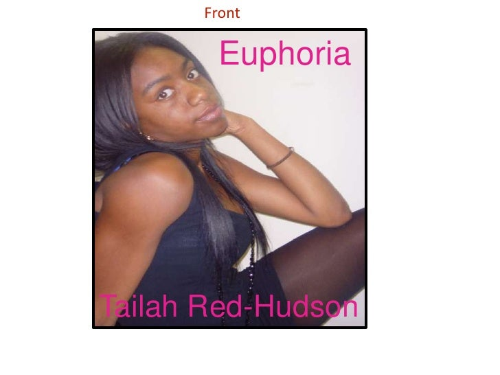 Front <br />Euphoria<br />Tailah Red-Hudson<br />