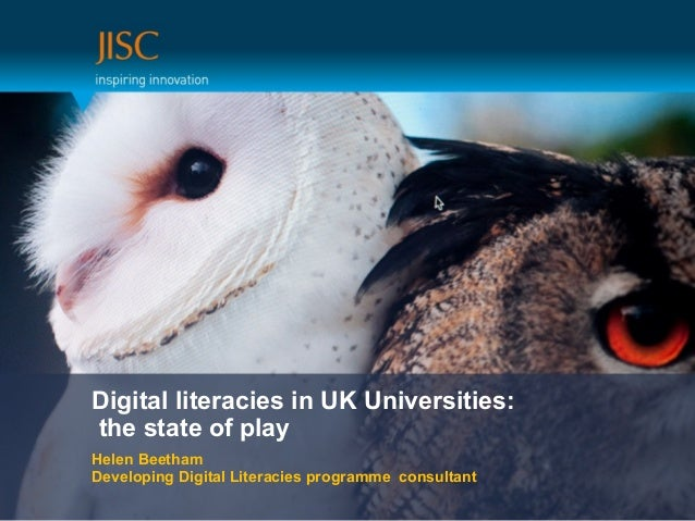 Digital literacies in UK Universities: the state of play Helen Beetham Developing Digital Literacies programme consultant