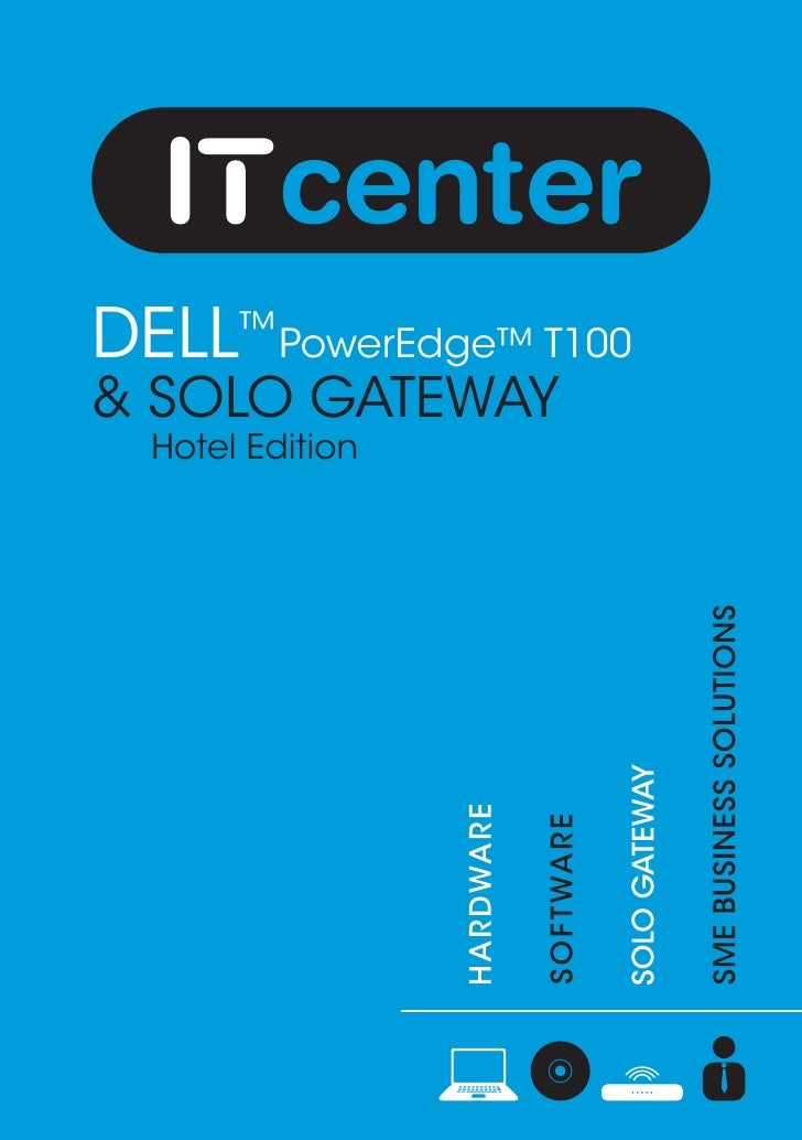 DELL™PowerEdge™ T100& SOLO GATEWAY  Hotel Edition