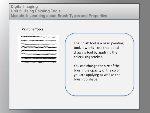 Dig imag unit 5 module 1 learning about brush types and properties Slide 2