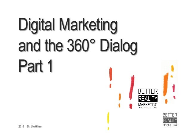 2016 Dr. Ute Hillmer Digital Marketing and the 360° Dialog Part 1
