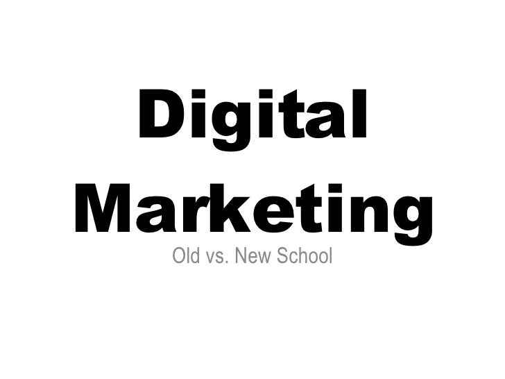 Digital Marketing Old vs. New School
