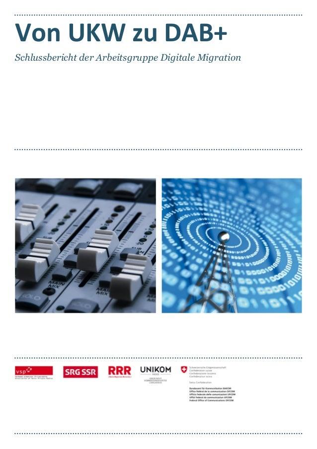 Von UKW zu DAB+ Schlussbericht der Arbeitsgruppe Digitale Migration