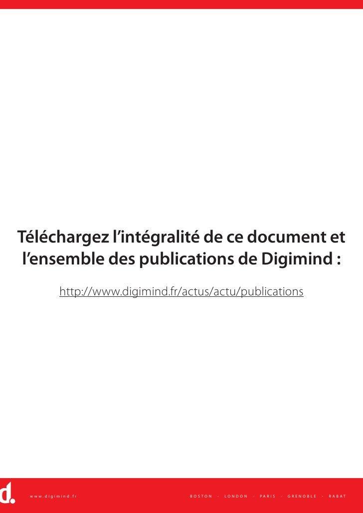 Téléchargez l'intégralité de ce document et  l'ensemble des publications de Digimind :           http://www.digimind.fr/ac...