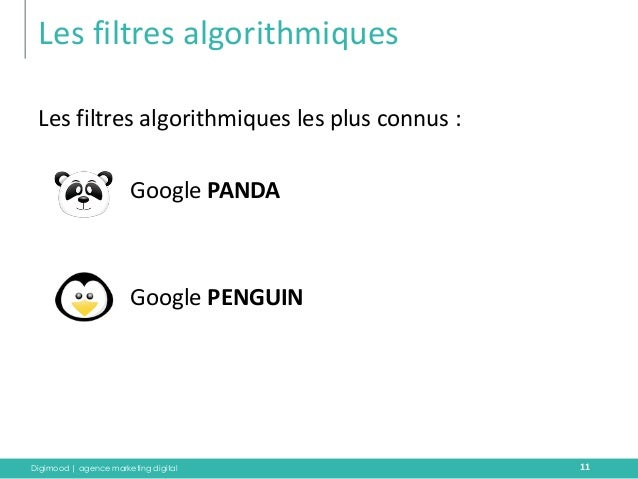 Digimood | agence marketing digital  Les filtres algorithmiques  11  Les filtres algorithmiques les plus connus :  Google ...
