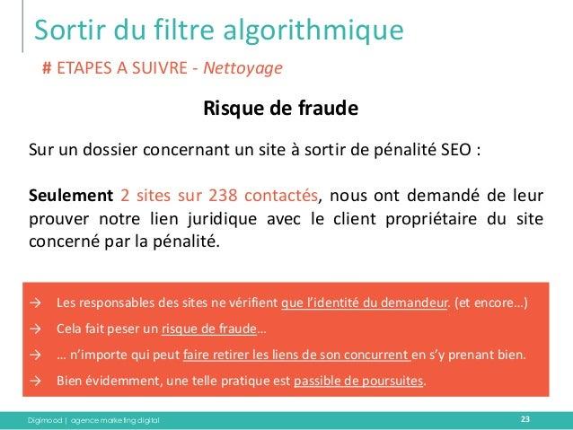 Digimood | agence marketing digital  Sortir du filtre algorithmique  23  Risque de fraude  # ETAPES A SUIVRE - Nettoyage  ...
