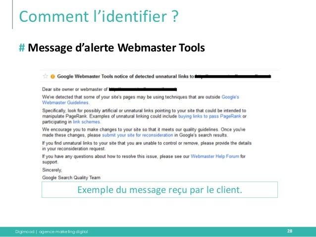 Digimood | agence marketing digital  Comment l'identifier ?  28  # Message d'alerte Webmaster Tools  Exemple du message re...