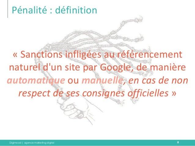 Digimood | agence marketing digital  Pénalité : définition  8  « Sanctions infligées au référencement naturel d'un site pa...