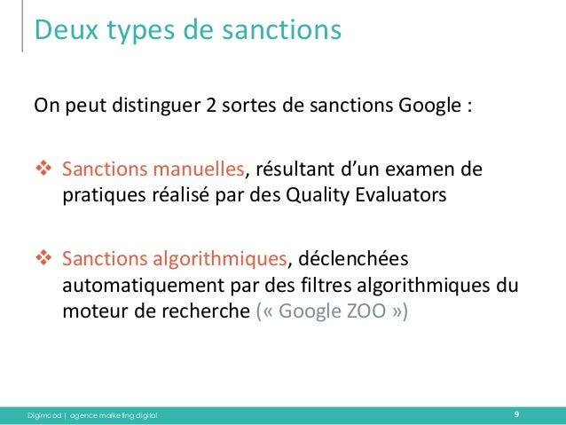 Digimood | agence marketing digital  Deux types de sanctions  9  On peut distinguer 2 sortes de sanctions Google :  Sanct...