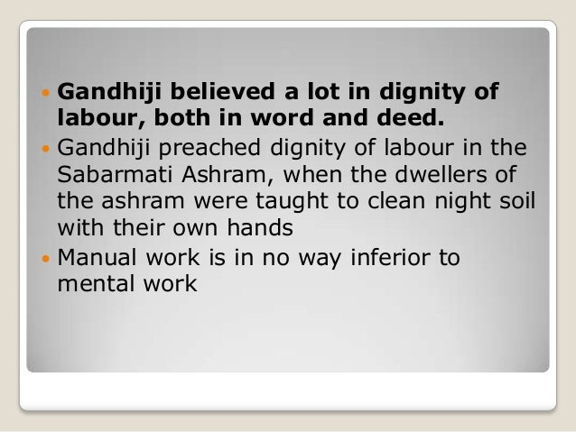 "essay on dignity of work The word ""labour"" generally implies manual labour or work that is done with hands it is distinguished from mental work because in doing mental work we exercise."