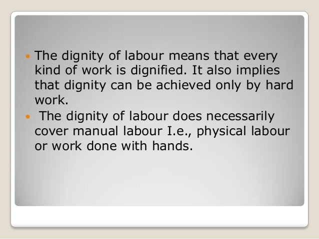 diginity of labour 5 the dignity