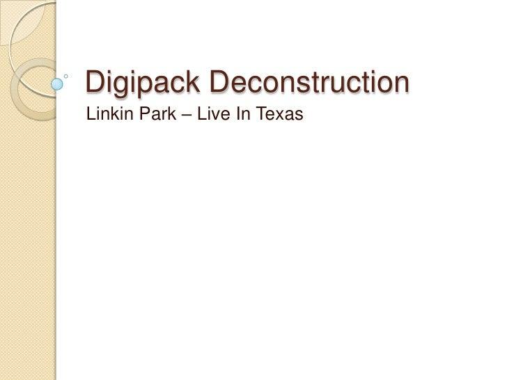 Digipack DeconstructionLinkin Park – Live In Texas