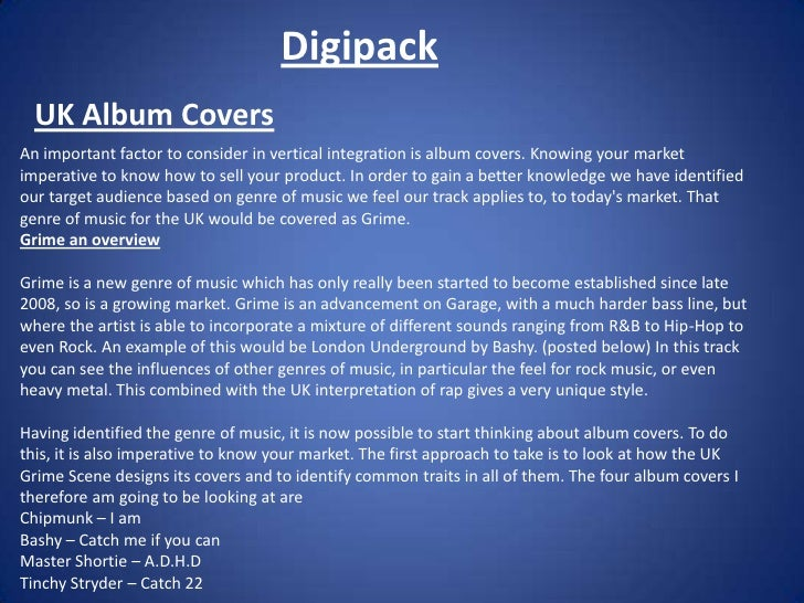 Digipack<br />UK Album Covers<br />An important factor to consider in vertical integration is album covers. Knowing your m...