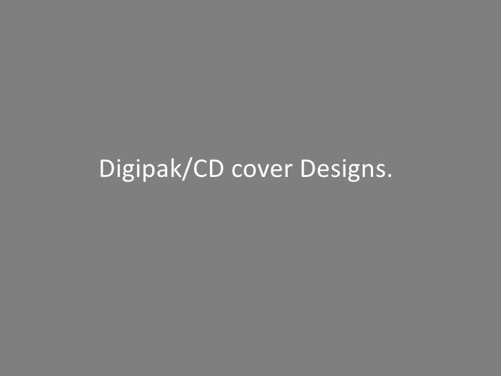 Digipak/CD cover Designs.<br />