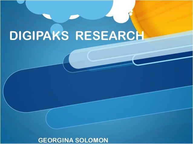 DIGIPAKS RESEARCH   GEORGINA SOLOMON