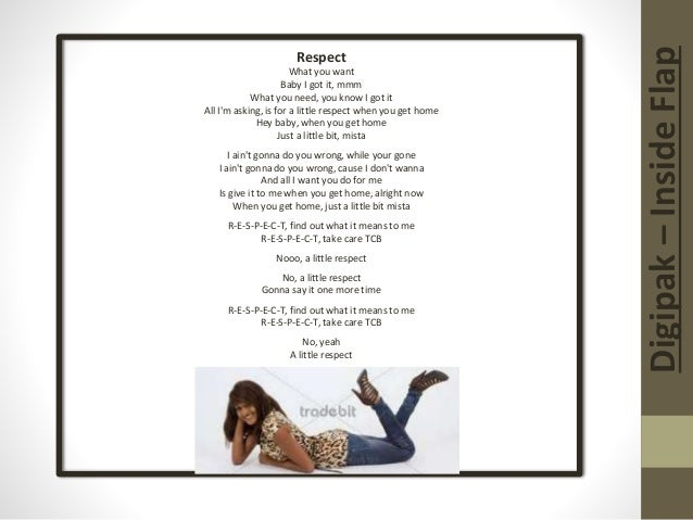 Digipak–InsideFlap Respect What you want Baby I got it, mmm What you need, you know I got it All I'm asking, is for a litt...