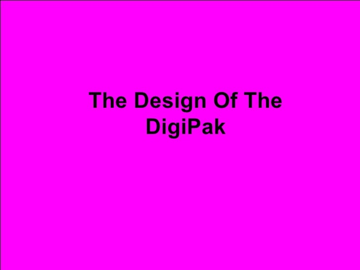 The Design Of The DigiPak