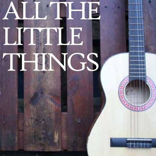 Allthe little things
