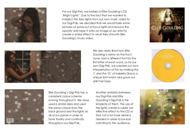For our Digi-Pak, we looked at Ellie Goulding's CD 'Bright Lights'. Due to the fact that we wanted to interject the fairy ...