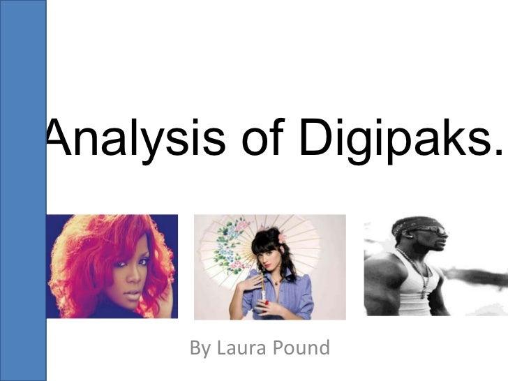 Analysis of Digipaks.      By Laura Pound