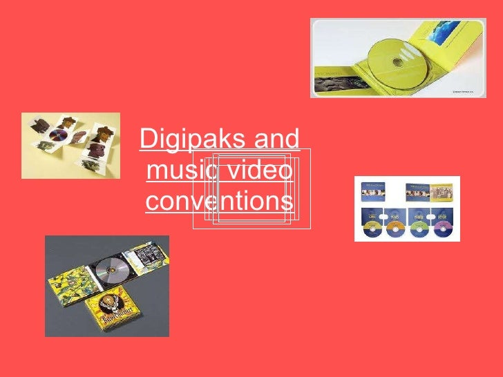 Digipaks and music video conventions