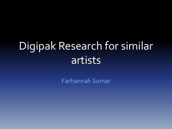 Digipak Research for similar          artists        Farhannah Sumar