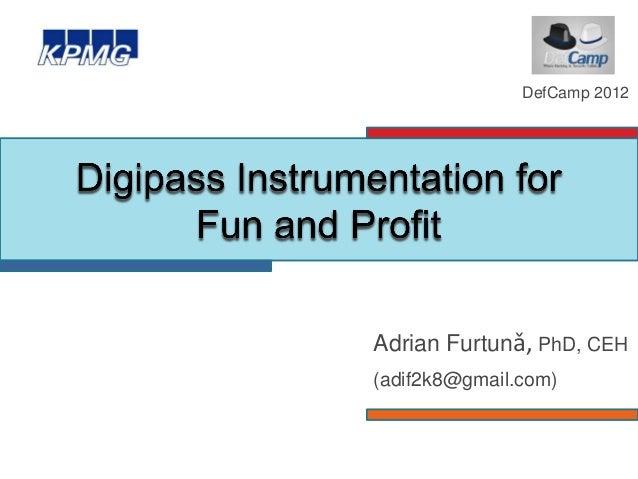DefCamp 2012Adrian Furtunǎ, PhD, CEH(adif2k8@gmail.com)