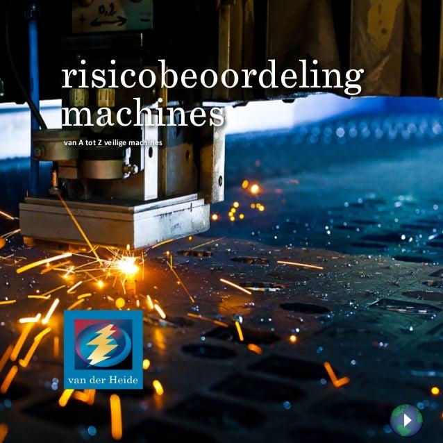 risicobeoordelingmachinesvan A tot Z veilige machines                               1   van der Heide risicobeoordeling ma...