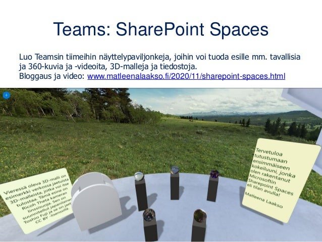 Teams: SharePoint Spaces Luo Teamsin tiimeihin näyttelypaviljonkeja, joihin voi tuoda esille mm. tavallisia ja 360-kuvia j...