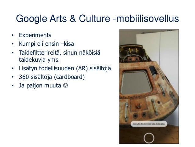 Google Cultural Institute platform about.artsandculture.google.com/partners • Maksuton ja avoin mukaan hyväksytyille ei-ka...