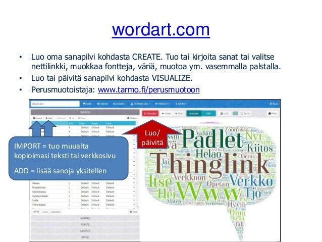 wordart.com • Luo oma sanapilvi kohdasta CREATE. Tuo tai kirjoita sanat tai valitse nettilinkki, muokkaa fontteja, väriä, ...