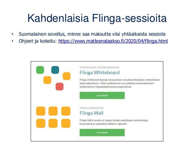 Kahdenlaisia Flinga-sessioita • Suomalainen sovellus, minne saa maksutta viisi yhtäaikaista sessiota • Ohjeet ja kokeilu: ...