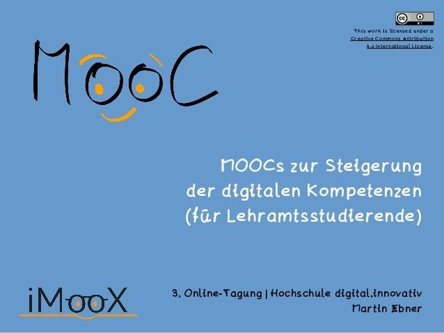 MOOCs zur Steigerung der digitalen Kompetenzen (für Lehramtsstudierende) 3. Online-Tagung | Hochschule digital.innovativ M...