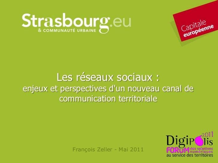 Les réseaux sociaux : enjeux et perspectives d'un nouveau canal de communication territoriale<br /><br />François Zeller ...