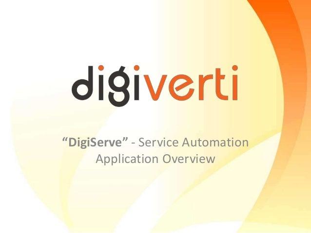 """DigiServe"" - Service Automation Application Overview"