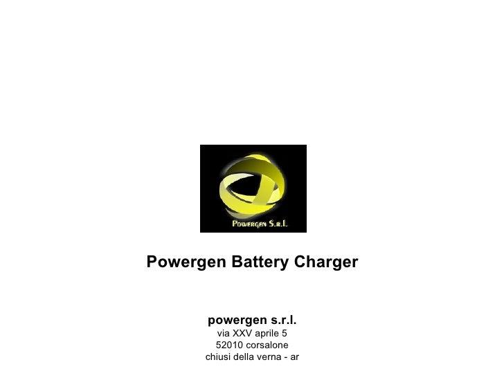 Powergen Battery Charger powergen s.r.l. via XXV aprile 5 52010 corsalone chiusi della verna - ar