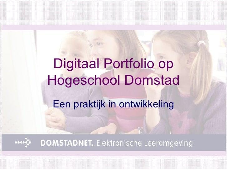 Digitaal Portfolio op Hogeschool Domstad Een praktijk in ontwikkeling